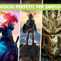 5 giochi perfetti per Nintendo Switch Lite