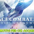 Ace Combat 7: Skies Unknown – 5 motivi per cui vale la pena acquistarlo