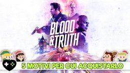 Blood & Truth – 5 motivi per cui vale la pena acquistarlo