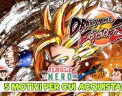 Dragon Ball FighterZ – 5 motivi per cui vale la pena acquistarlo