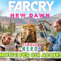 Far Cry New Dawn – 5 motivi per cui vale la pena acquistarlo