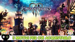 Kingdom Hearts 3 – 5 motivi per cui vale la pena acquistarlo
