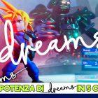 Dreams – 5 incredibili creazioni da scoprire