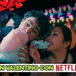 San Valentino con Netflix: 5 film/serie romantiche da vedere