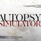 Autopsy Simulator, trailer d'annuncio per il simulatore dalle tinte horror di PlayWay