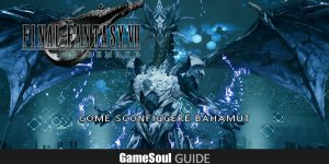 Final Fantasy 7 (VII) Remake – Come sconfiggere Bahamut