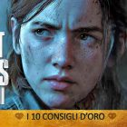 The Last of Us Part II consigli guida
