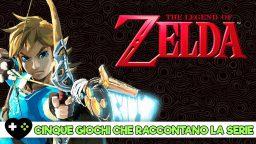 The Legend of Zelda: cinque giochi che meglio raccontano la serie