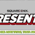 Square Enix Presents, poche aspettative, tanta sostanza