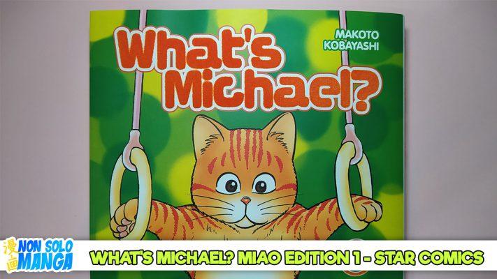 Manganalisi di What's Michael? Miao Edition 1 – Edizioni Star Comics