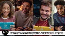 Nintendo Switch: qual è la più adatta per me?