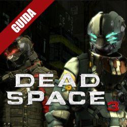 Dead Space 3 : Guida Completa – Capitolo 5