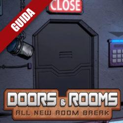 Doors & Rooms – Guida completa III