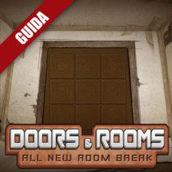 Doors & Rooms – Guida completa VI