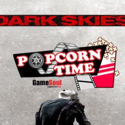 Popcorn Time: Dark Skies