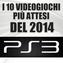 I 10 giochi più attesi del 2014: PS3