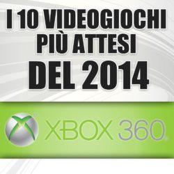 I 10 giochi più attesi del 2014: Xbox 360