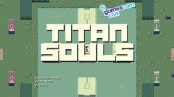 Titan Souls – Anteprima – gamescom 2014