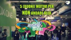 5 (buoni) Motivi per NON andare alla Games Week