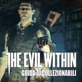 The Evil Within – Guida ai Collezionabili II