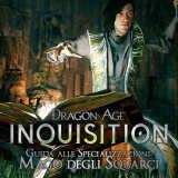 Dragon Age Inquisition – Guida alle Specializzazioni: Mago degli Squarci