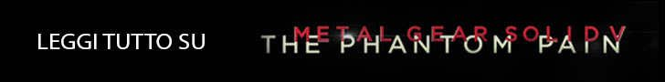 Leggi tutto su Metal Gear Solid V The Phantom Pain