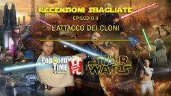 Star Wars – Episodio II: L'Attacco dei Cloni – Recensione Sbagliata