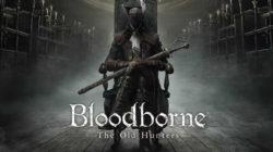 Bloodborne: The Old Hunters (DLC) – Recensione