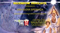 Star Wars – Episodio IV: Una Nuova Speranza – Recensione Sbagliata