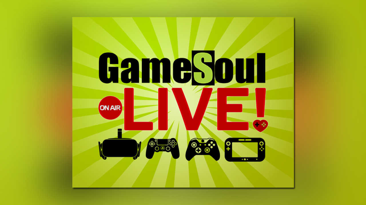 GameSoul LIVE! | Il podcast di GameSoul – Puntata 1