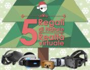 5 Regali di Natale: Realtà Virtuale