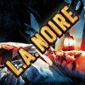 L.A. Noire: Guida ai Crimini di Strada
