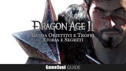 Dragon Age II – Guida Obiettivi e Trofei: Storia e Segreti
