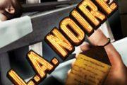 L.A. Noire: La Città Nuda – Soluzione completa