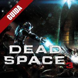 Dead Space 3 : Guida Completa – Capitolo 2