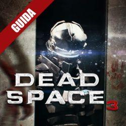 Dead Space 3: Guida Completa – Capitolo 6