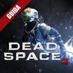 Dead Space 3 : Guida Completa – Capitolo 7