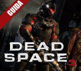 Dead Space 3: Guida Completa – Capitolo 8
