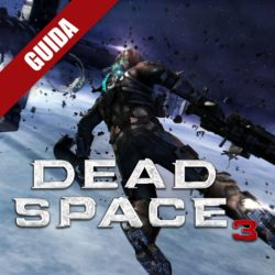Dead Space 3: Guida Completa – Capitolo 10