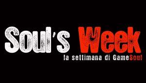 Soul's Week – La settimana di GameSoul.it