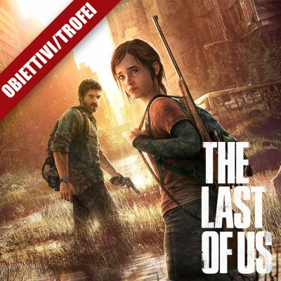 The Last of Us – Guida ai Trofei