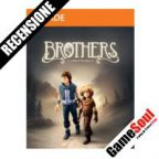 Brothers: A Tale of Two Sons – La Recensione