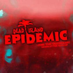 Dead Island: Epidemic – Aperte le iscrizioni alla Closed Beta