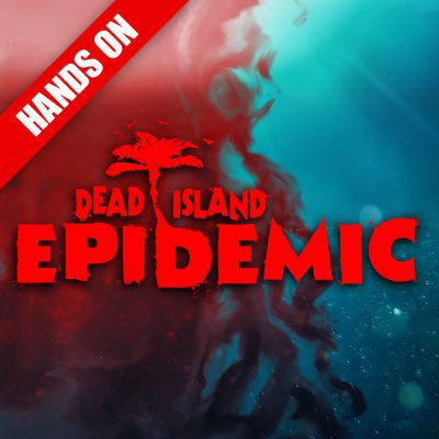 Dead Island: Epidemic – Hands on [GamesCom 2013]