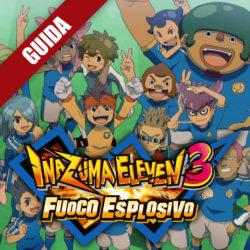 Inazuma Eleven 3: Fuoco Esplosivo – Guida Completa II