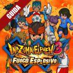 Inazuma Eleven 3: Fuoco Esplosivo – Guida Completa I
