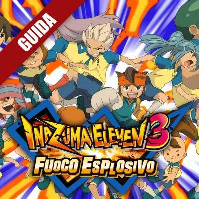 Inazuma Eleven 3: Fuoco Esplosivo – Guida Completa III