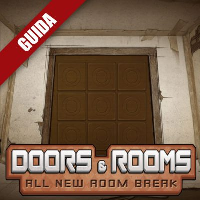 Doors & Rooms – Guida completa VI