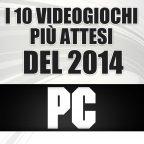I 10 giochi più attesi del 2014: PC