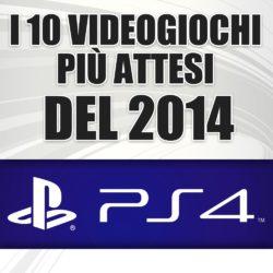 I 10 giochi più attesi del 2014: PS4